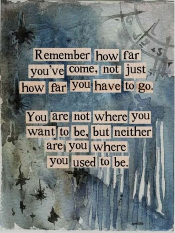 motivation poster of the week: remember how far you've come, not just how far you have to go